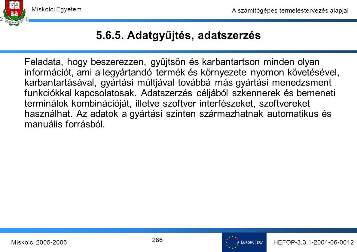 HEFOP-3.3.1-2004-06-0012Miskolc, 2005-2006 Miskolci Egyetem 286 A számítógépes termeléstervezés alapjai 5.6.5.