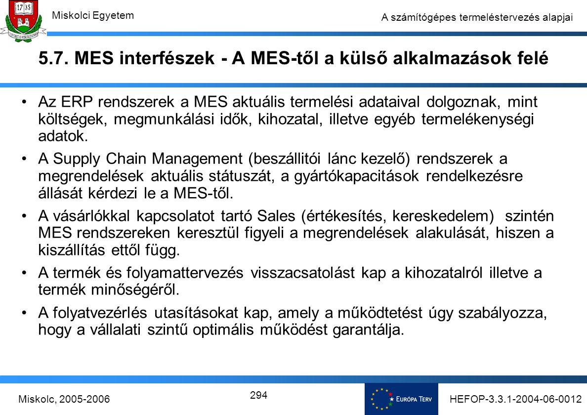 HEFOP-3.3.1-2004-06-0012Miskolc, 2005-2006 Miskolci Egyetem 294 A számítógépes termeléstervezés alapjai 5.7.