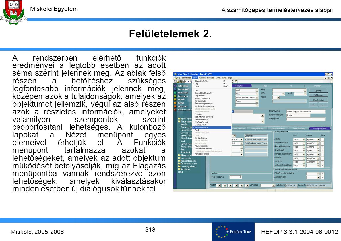 HEFOP-3.3.1-2004-06-0012Miskolc, 2005-2006 Miskolci Egyetem 318 A számítógépes termeléstervezés alapjai Felületelemek 2.