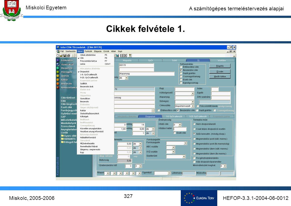 HEFOP-3.3.1-2004-06-0012Miskolc, 2005-2006 Miskolci Egyetem 327 A számítógépes termeléstervezés alapjai Cikkek felvétele 1.