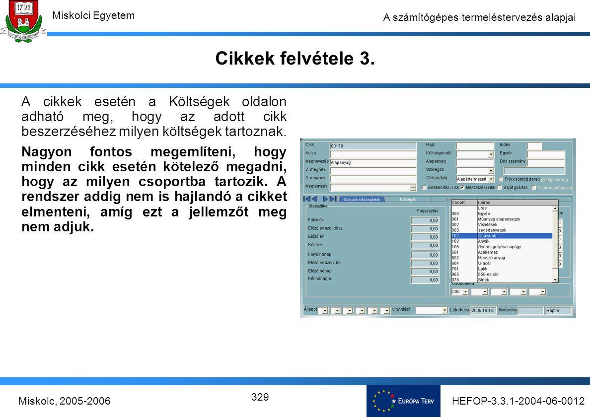 HEFOP-3.3.1-2004-06-0012Miskolc, 2005-2006 Miskolci Egyetem 329 A számítógépes termeléstervezés alapjai Cikkek felvétele 3.