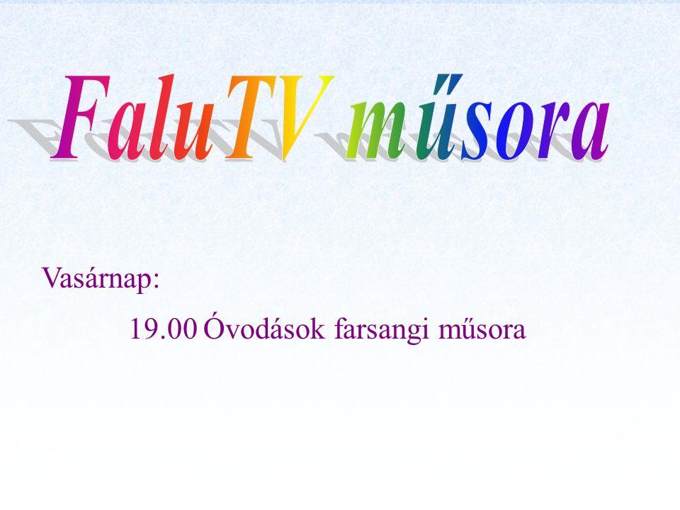 Vasárnap: 19.00 Óvodások farsangi műsora