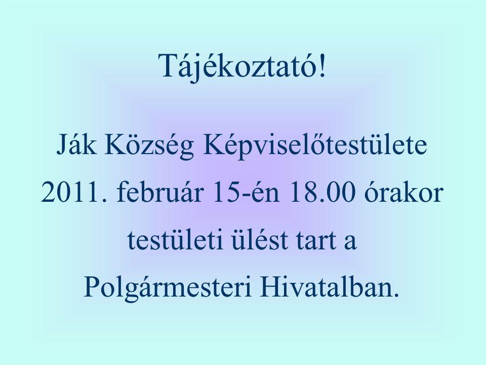 Tájékoztató. Ják Község Képviselőtestülete 2011.