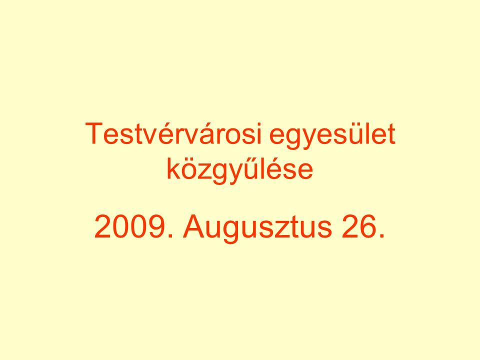 Testvérvárosi egyesület közgyűlése 2009. Augusztus 26.
