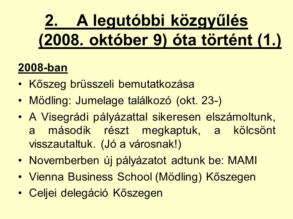 2. A legutóbbi közgyűlés (2008.