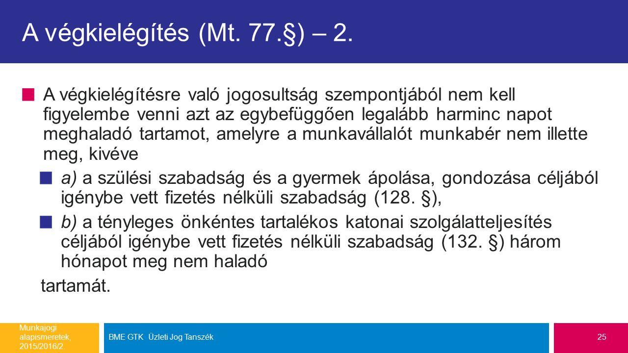A végkielégítés (Mt. 77.§) – 2. A végkielégítésre való jogosultság szempontjából nem kell figyelembe venni azt az egybefüggően legalább harminc napot