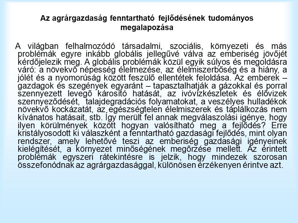 """Előzmények és a fogalmi rendszer ENSZ Emberi Környezet Konferenciája Stockholm (1972) erőforrások bölcs kihasználása harmonikus összhang alapvető életszükségletek kielégítése emberi jog jövő generációk érdekei világ talajai (szennyeződés) vízkészletek (szennyeződés) halállomány növényvédő szer, műtrágya génbankok erdők komplex védelme vidékfejlesztés fejlett és fejlődő országok """"nulla növekedés elvetése"""
