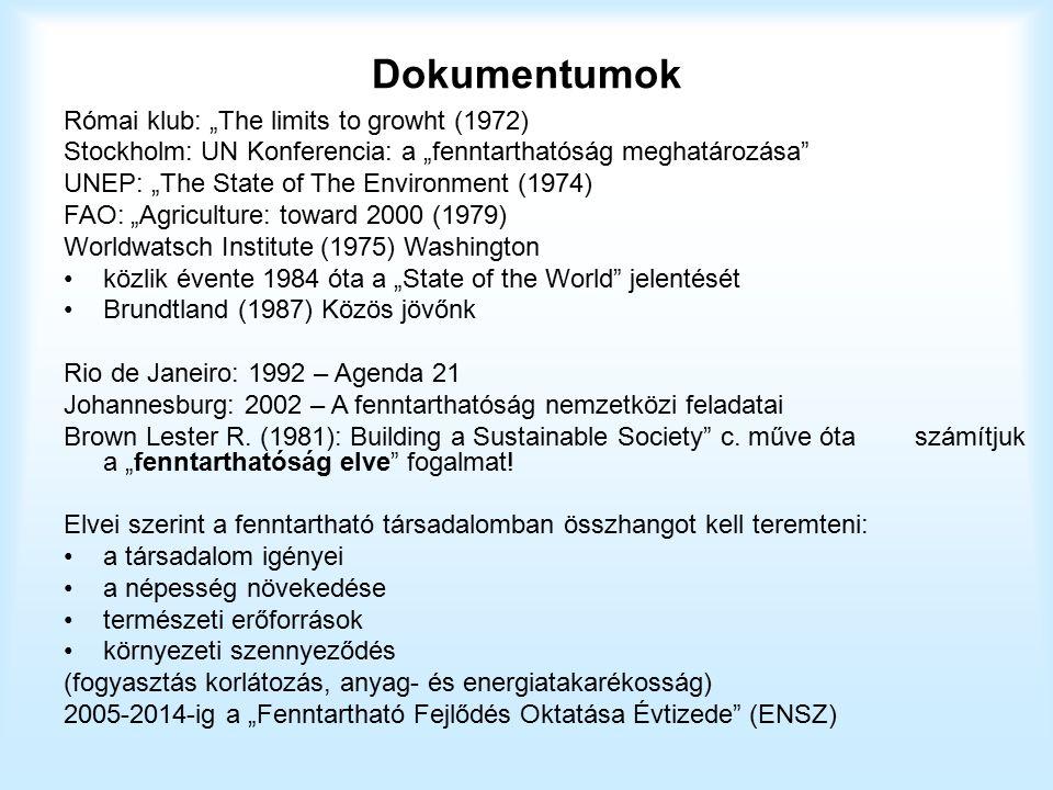 Változások a világban és a fenntartható fejlődés A két környezeti ENSZ konferencia között (Stockholm 1972 és Rio 1992) igen nagy változások mentek végbe a világon.