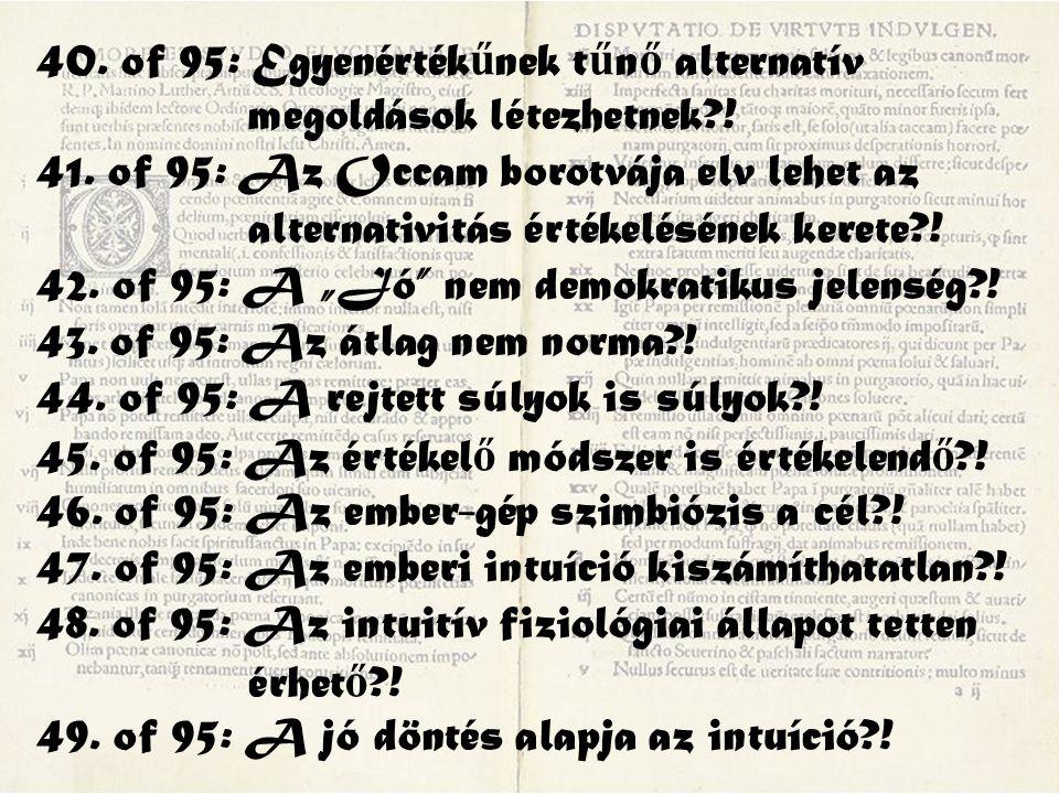 40. of 95: Egyenérték ű nek t ű n ő alternatív megoldások létezhetnek?! 41. of 95: Az Occam borotvája elv lehet az alternativitás értékelésének kerete