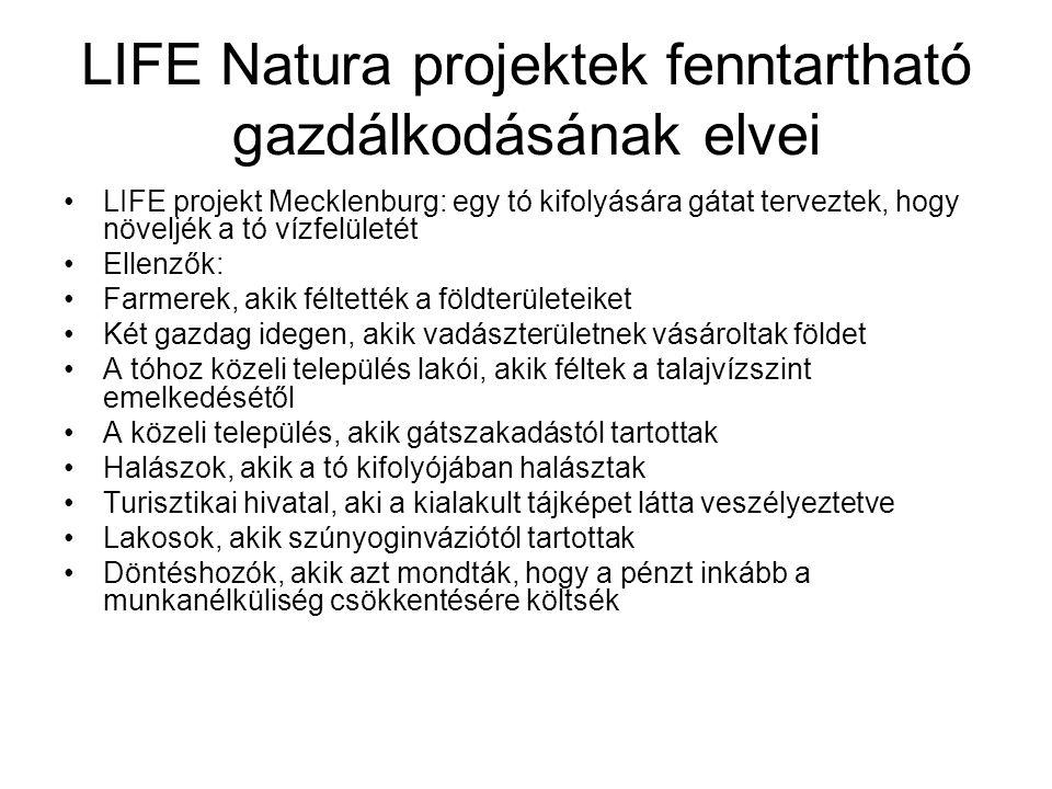LIFE Natura projektek fenntartható gazdálkodásának elvei LIFE projekt Mecklenburg: egy tó kifolyására gátat terveztek, hogy növeljék a tó vízfelületét