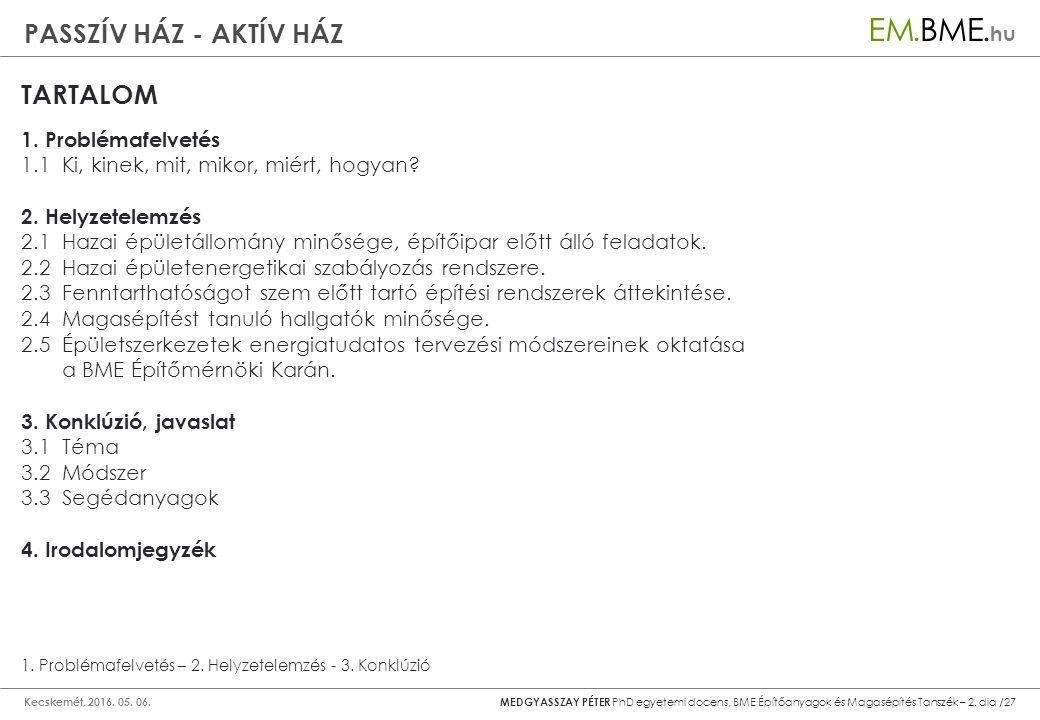 PASSZÍV HÁZ - AKTÍV HÁZ Kecskemét, 2016. 05. 06.