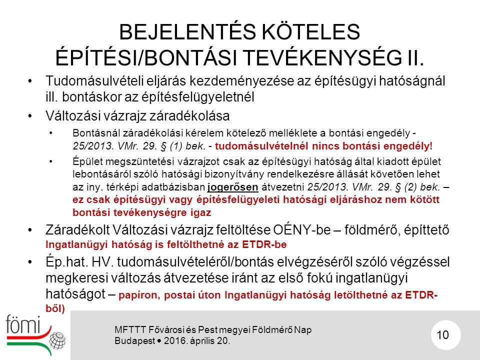 BEJELENTÉS KÖTELES ÉPÍTÉSI/BONTÁSI TEVÉKENYSÉG II. Tudomásulvételi eljárás kezdeményezése az építésügyi hatóságnál ill. bontáskor az építésfelügyeletn