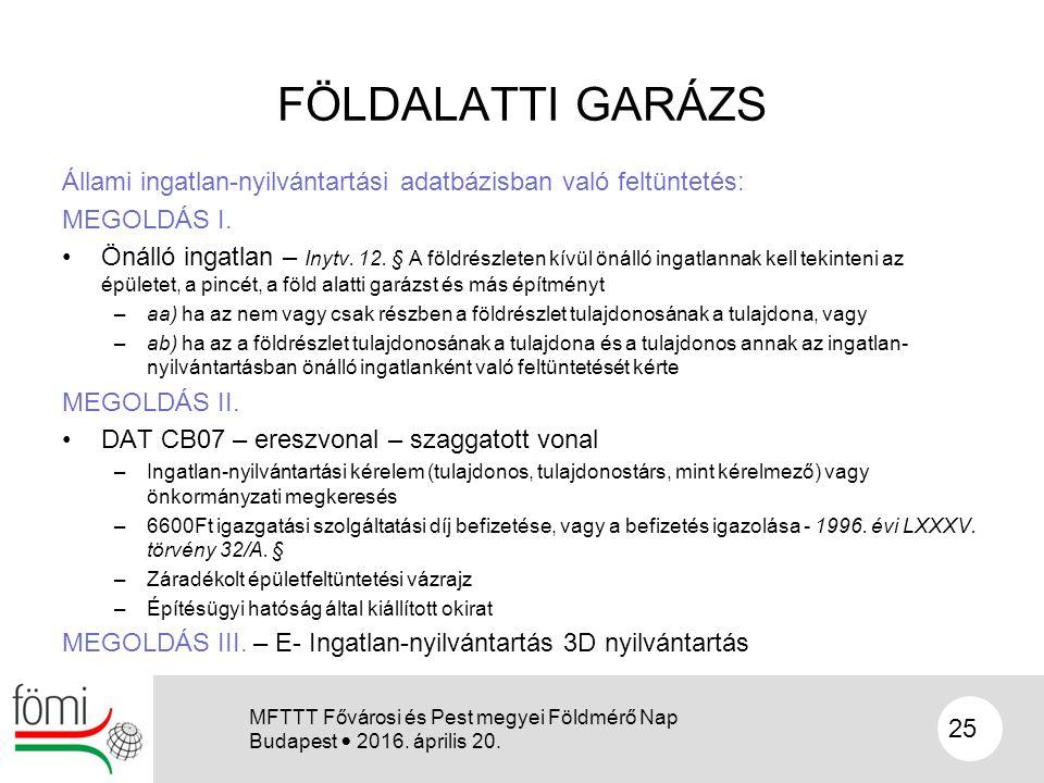 FÖLDALATTI GARÁZS Állami ingatlan-nyilvántartási adatbázisban való feltüntetés: MEGOLDÁS I.