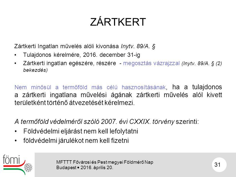 ZÁRTKERT Zártkerti Ingatlan művelés alóli kivonása Inytv. 89/A. § Tulajdonos kérelmére, 2016. december 31-ig Zártkerti ingatlan egészére, részére - me