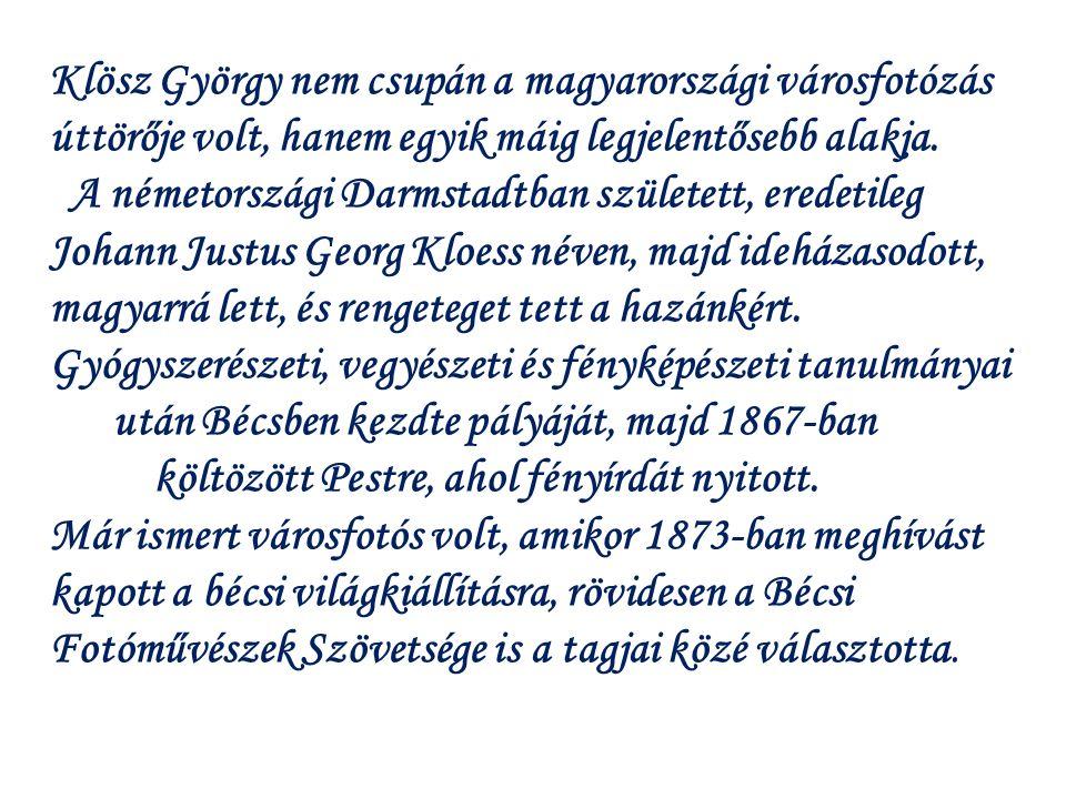 Klösz György nem csupán a magyarországi városfotózás úttörője volt, hanem egyik máig legjelentősebb alakja.