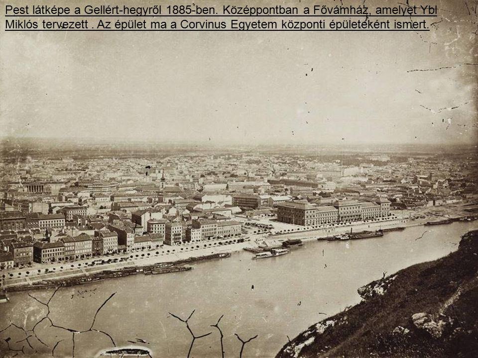 Pest látképe a Gellért-hegyről 1885-ben.Középpontban a Fővámház, amelyet Ybl Miklós tervezett.