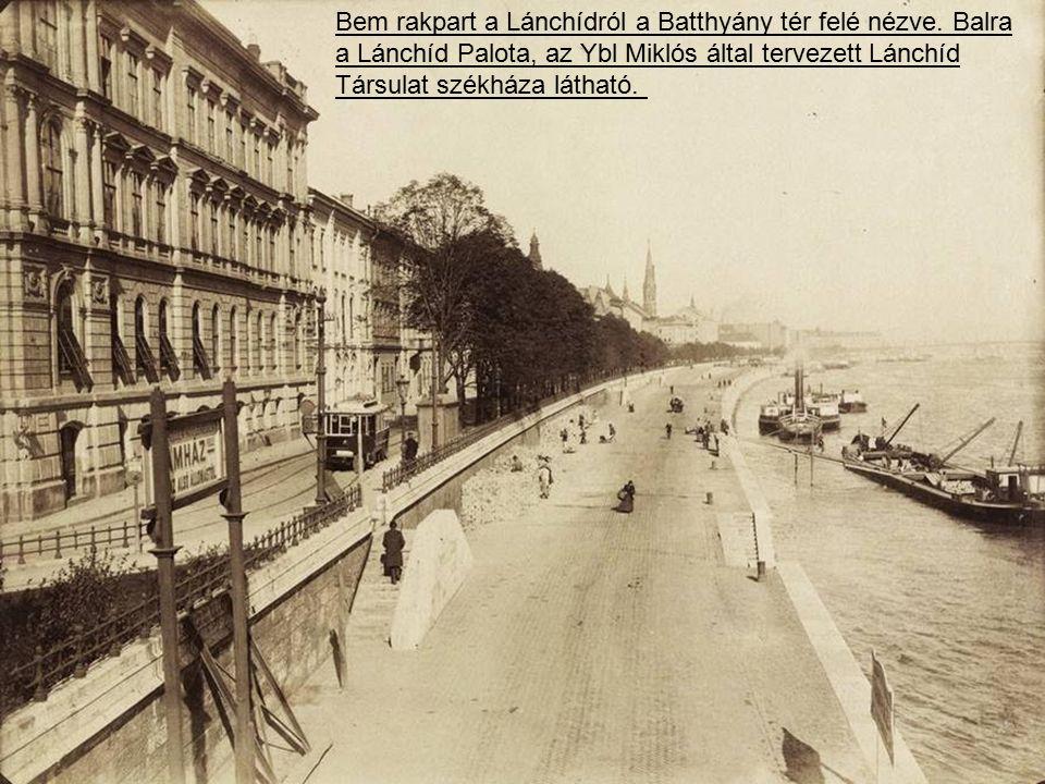 Bem rakpart a Lánchídról a Batthyány tér felé nézve.