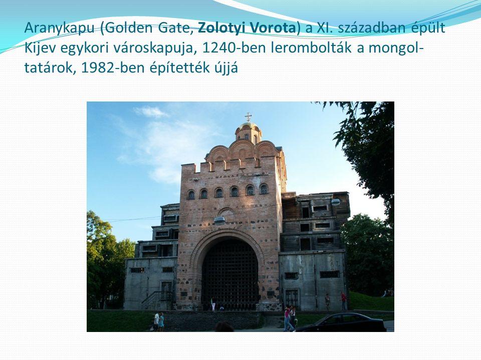 Aranykapu (Golden Gate, Zolotyi Vorota) a XI.