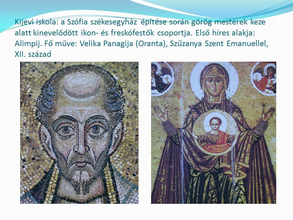 Kijevi iskola: a Szófia székesegyház építése során görög mesterek keze alatt kinevelődött ikon- és freskófestők csoportja.