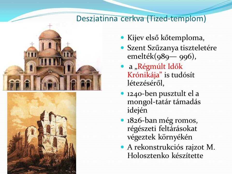 Deszjatinna cerkva (Tized- templom) a XIX.sz-ban A XVII.