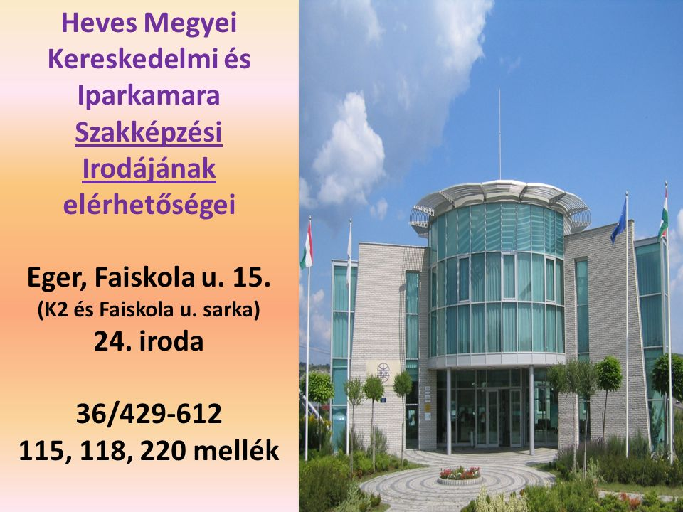 Heves Megyei Kereskedelmi és Iparkamara Szakképzési Irodájának elérhetőségei Eger, Faiskola u.