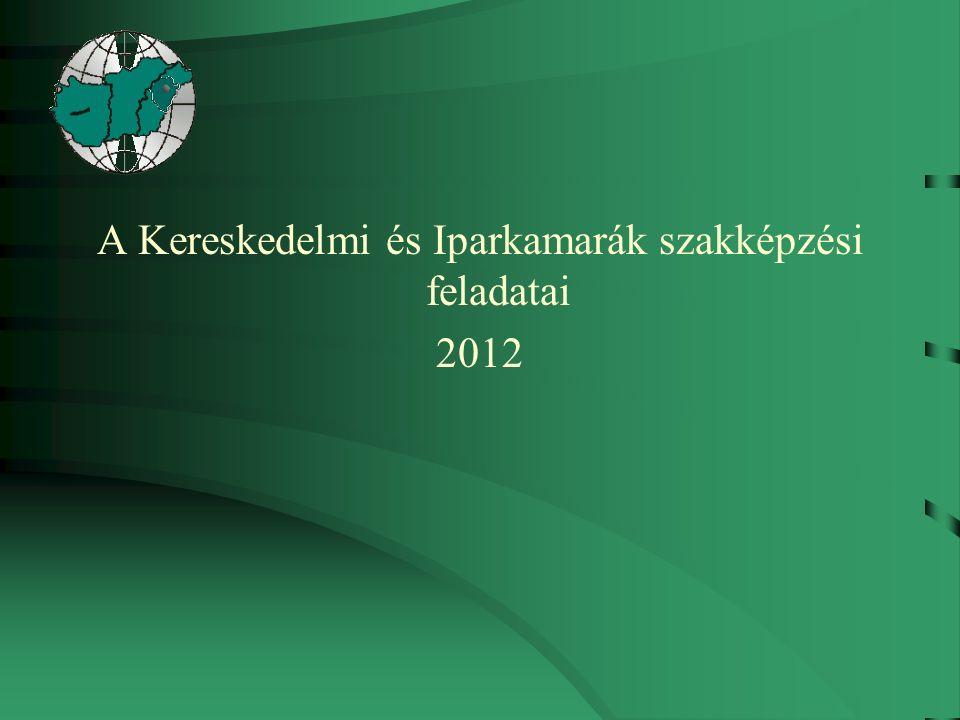 A Kereskedelmi és Iparkamarák szakképzési feladatai 2012