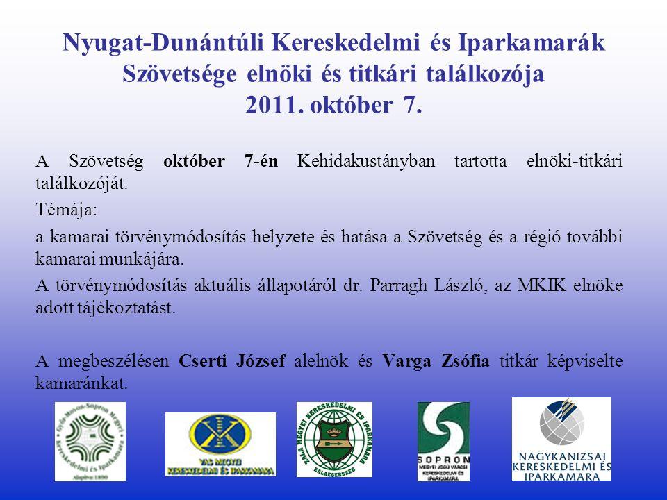 Nyugat-Dunántúli Kereskedelmi és Iparkamarák Szövetsége elnöki és titkári találkozója 2011.