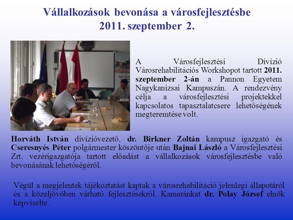 Vállalkozások bevonása a városfejlesztésbe 2011. szeptember 2.