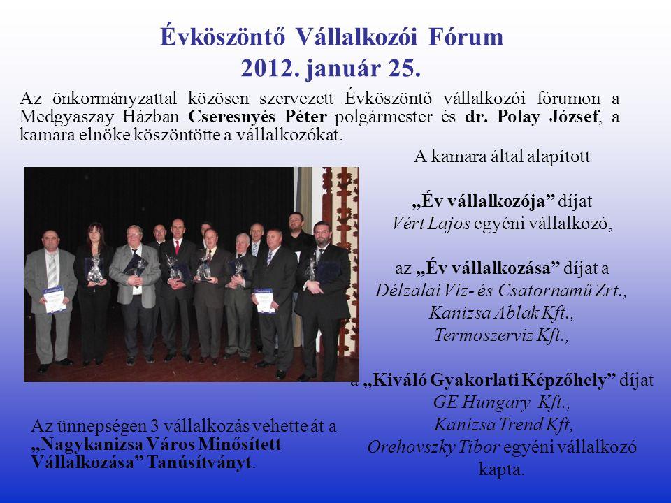 Évköszöntő Vállalkozói Fórum 2012. január 25.