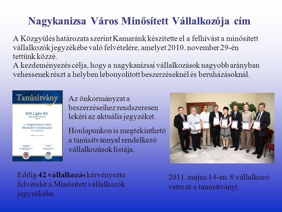 Nagykanizsa Város Minősített Vállalkozója cím A Közgyűlés határozata szerint Kamaránk készítette el a felhívást a minősített vállalkozók jegyzékébe való felvételére, amelyet 2010.