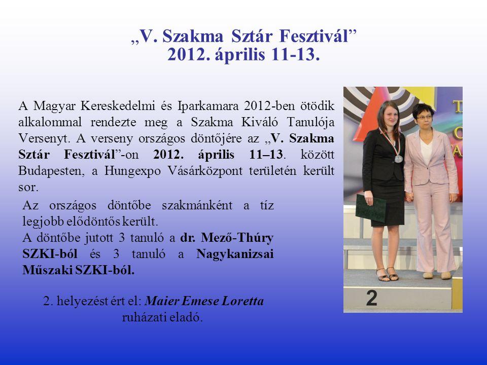 """""""V. Szakma Sztár Fesztivál 2012. április 11-13."""