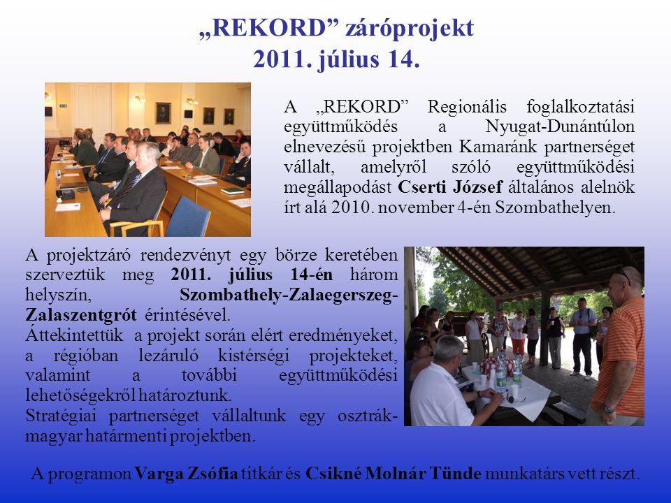 """REKORD záróprojekt 2011. július 14."