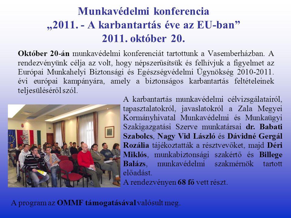"""Munkavédelmi konferencia """"2011. - A karbantartás éve az EU-ban 2011."""