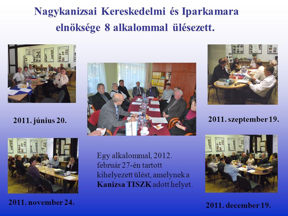 Nagykanizsai Kereskedelmi és Iparkamara elnöksége 8 alkalommal ülésezett.