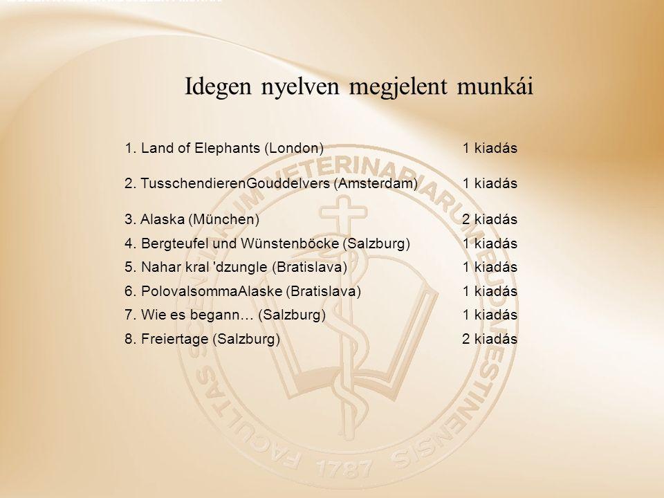 Idegen nyelven megjelent munkái 1. Land of Elephants (London)1 kiadás 2.