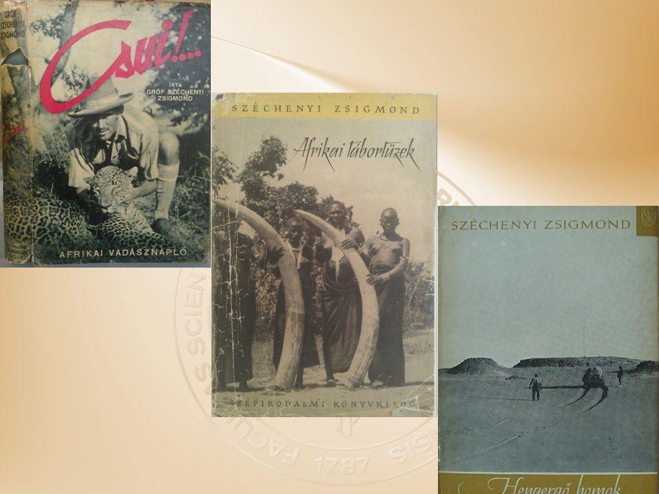 1935 – Alaszka (Alaszkában vadásztam) 1937-38 – India (Nahar)