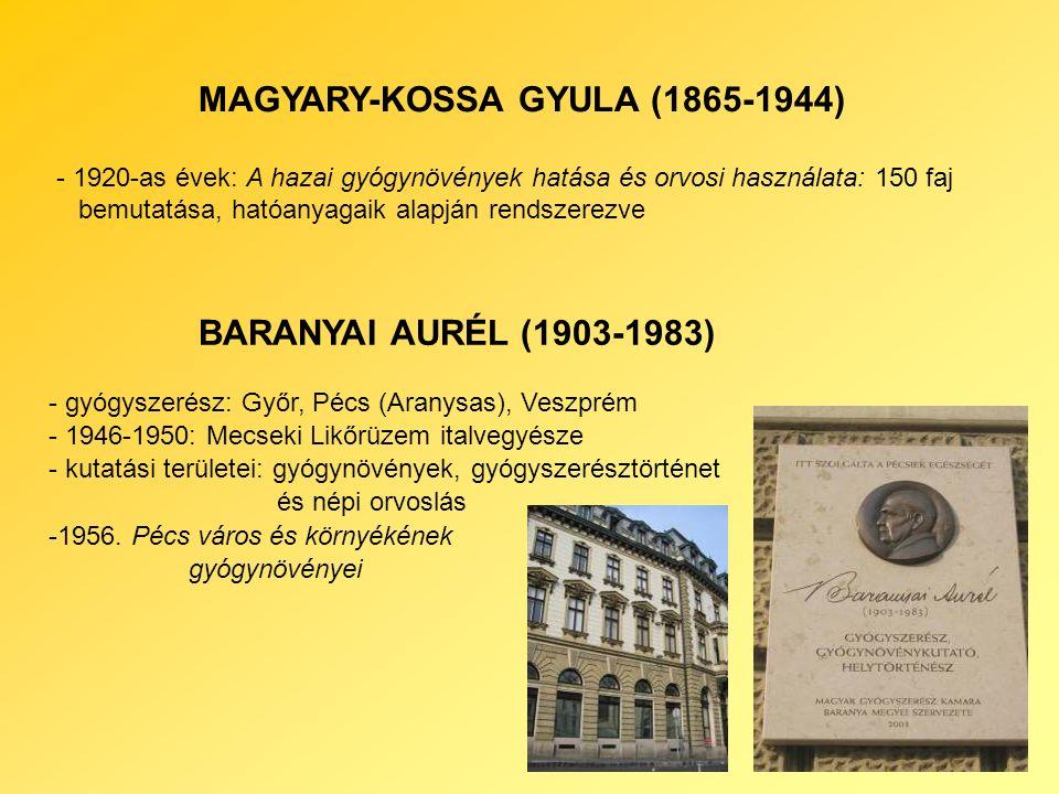 BARANYAI AURÉL (1903-1983) - gyógyszerész: Győr, Pécs (Aranysas), Veszprém - 1946-1950: Mecseki Likőrüzem italvegyésze - kutatási területei: gyógynövények, gyógyszerésztörténet és népi orvoslás -1956.