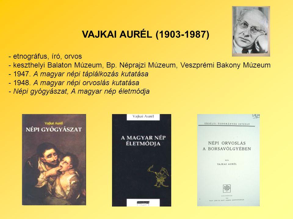 VAJKAI AURÉL (1903-1987) - etnográfus, író, orvos - keszthelyi Balaton Múzeum, Bp.