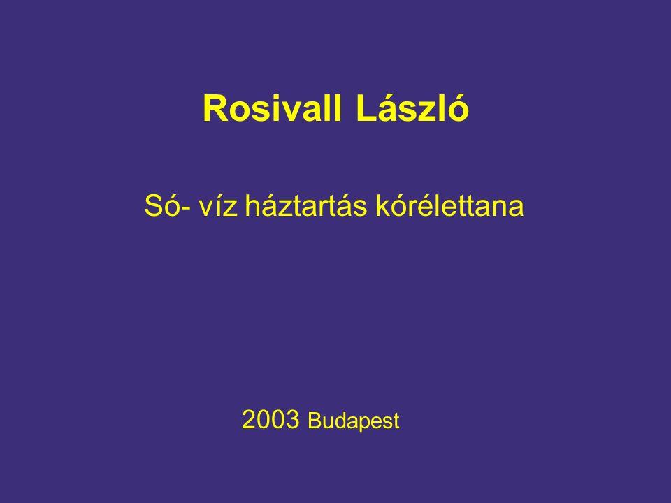 Rosivall László Só- víz háztartás kórélettana 2003 Budapest