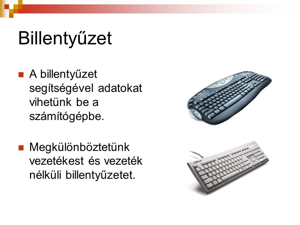 Érintőképernyő A billentyűzet, illetve az egér helyett a képernyő megérintésével kezelhetjük a számítógépet.