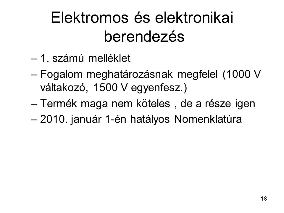 18 Elektromos és elektronikai berendezés –1.