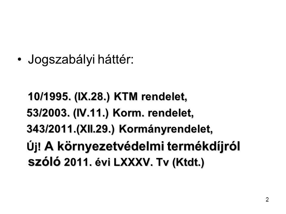 2 Jogszabályi háttér: 10/1995. (IX.28.) KTM rendelet, 53/2003.
