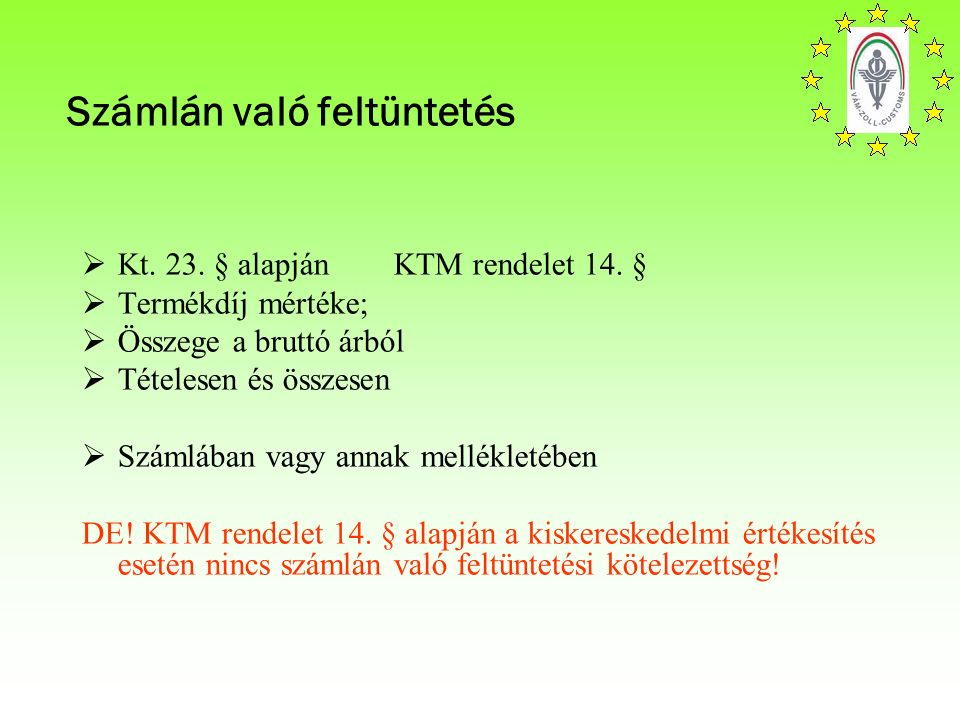 Számlán való feltüntetés  Kt. 23. § alapján KTM rendelet 14.