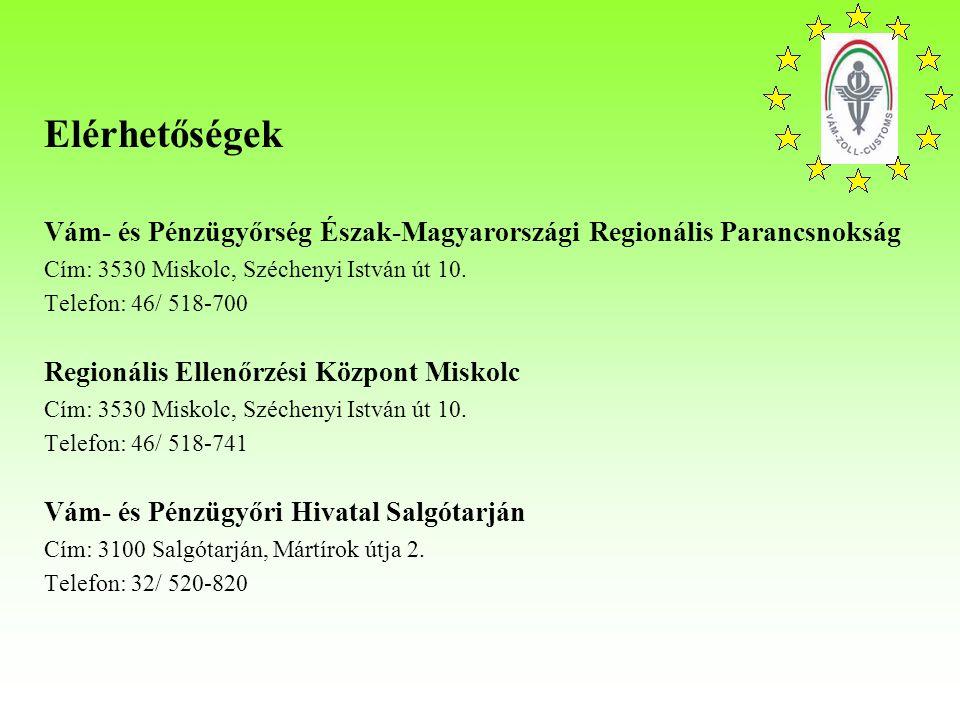 Vám- és Pénzügyőrség Észak-Magyarországi Regionális Parancsnokság Cím: 3530 Miskolc, Széchenyi István út 10.