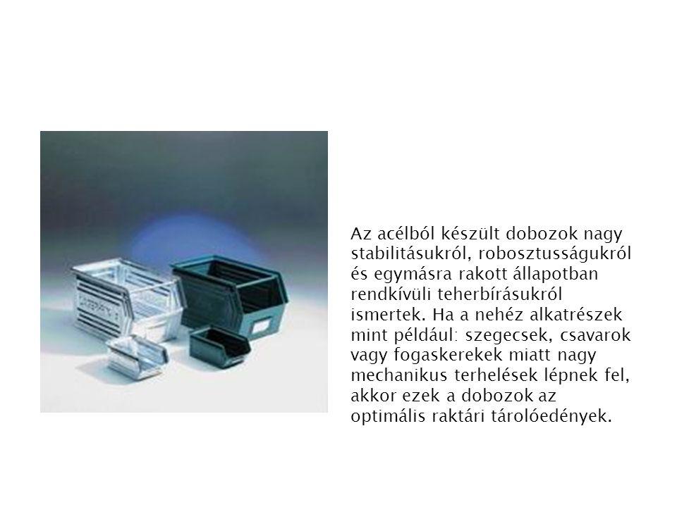 Az acélból készült dobozok nagy stabilitásukról, robosztusságukról és egymásra rakott állapotban rendkívüli teherbírásukról ismertek.