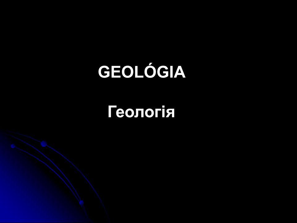 GEOLÓGIA Геологія