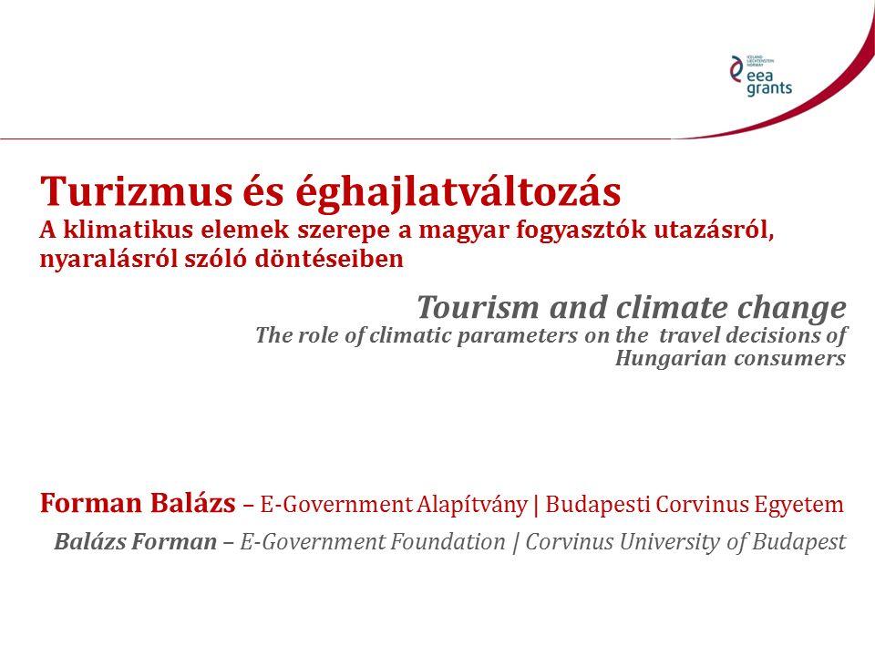 Turizmus és éghajlatváltozás A klimatikus elemek szerepe a magyar fogyasztók utazásról, nyaralásról szóló döntéseiben Tourism and climate change The r