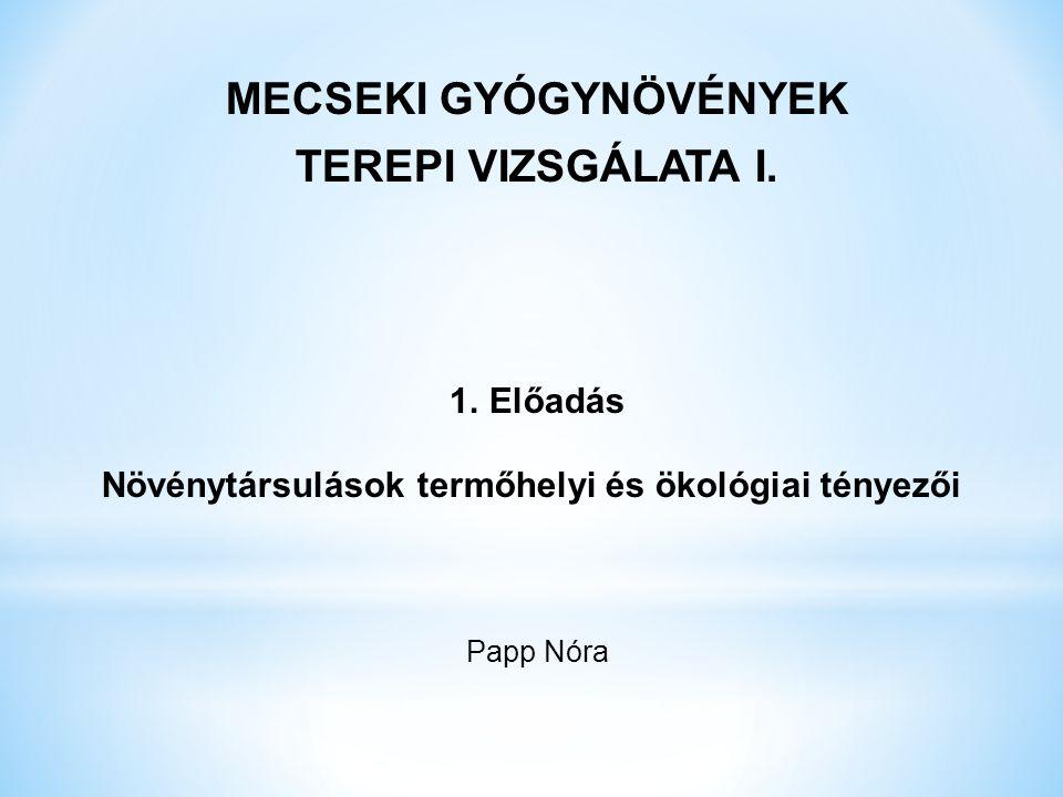 MECSEKI GYÓGYNÖVÉNYEK TEREPI VIZSGÁLATA I.