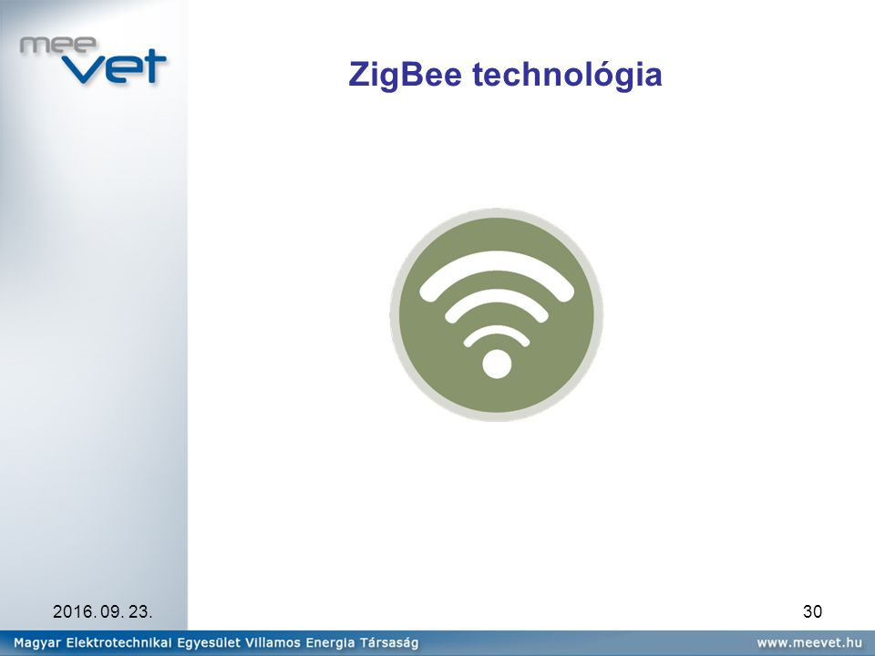 2016. 09. 23.30 ZigBee technológia
