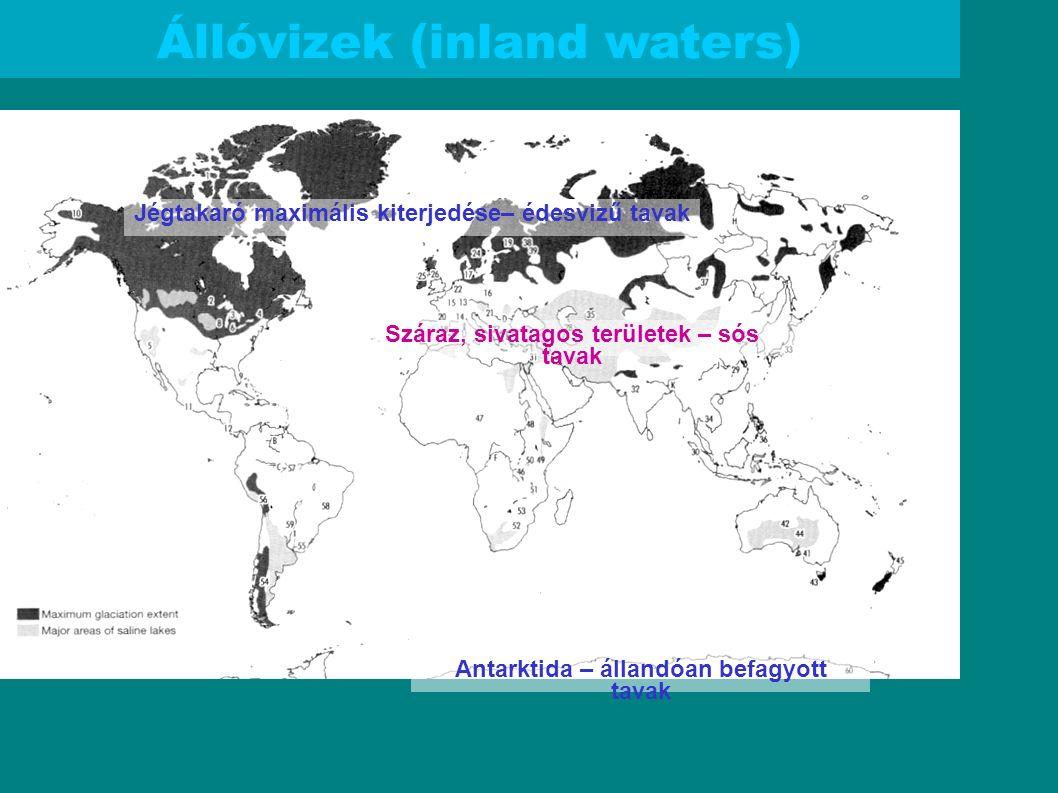 Állóvizek (inland waters) Jégtakaró maximális kiterjedése– édesvizű tavak Száraz, sivatagos területek – sós tavak Antarktida – állandóan befagyott tav